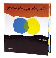 """""""Piccolo blu e piccolo giallo"""" di Leo Lionni, pubblicato da Babalibri editore. Recensione di associazione-arcobaleno.blogspot.it/ #libri per #bambini #librinoncensurabili"""