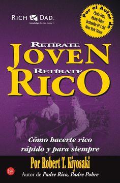 Retírate Joven Retírate Rico - Robert Kiyosaki