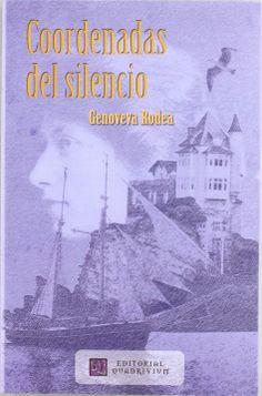 """Portada dela novela de la autora Genoveva Rodea, """"Coordenadas del silencio"""". La curiosidad es irremediablemente solidaria del misterio, pero también de lo incierto e inseguro, de manera que en  no pocas ocasiones avanzar hacia el riesgo se convierte en el único camino para escapar de él. Una empresaria afincada en Zaragoza, un maestro de vela, (sigue leyendo en...) http://www.librosquadrivium.es/editorialquadrivium/4569552/coordenadas-del-silencio.html"""