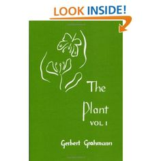 Waldorf ~ 5th grade ~ Botany ~ Resource ~ The Plant, Vol. 1 - Gerbert Grohmann