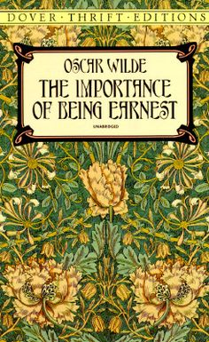 My favorite Oscar Wilde play.  I could really only love a man named Earnest.