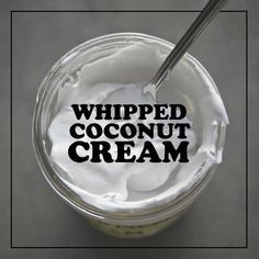 Looking for a dairy free dessert? Add Whipped Coconut Cream to a bowl of sliced fruit!