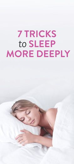 7 Tricks To Sleep More Deeply