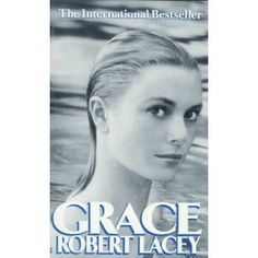One of the best biographies I've ever read.  Grace Kelly was a very gracious, beautiful woman.  What an interesting life she had.