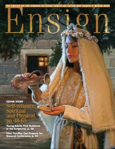 Ensign Magazine Articles About Food Storage and Self-Reliance From the Past 4 Years.