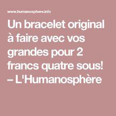 Un bracelet original à faire avec vos grandes pour 2 francs quatre sous! – L'Humanosphère