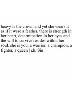 you are a warrior, a champion, a fighter, a queen - keep going