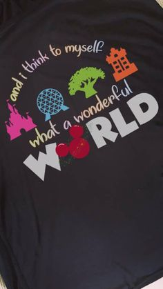 """And I think to myself, what a wonderful World"" tee. Disney Diy, Disney Crafts, Disney Dream, Cute Disney, Disney Style, Disney Magic, Walt Disney, Disney Vacation Shirts, Disney Shirts For Family"