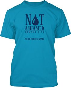 #193 not ashamed baptism shirt