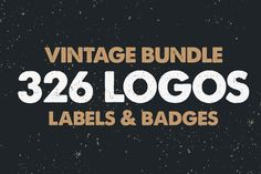 Check out MEGA BUNDLE 326 Vintage Logos Badges by DesignDistrict on Creative Market