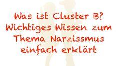 Was ist Cluster B? -Wichtiges Wissen zum Thema Narzissmus einfach erklärt- 1. Juni ist Welttag für das Bewusstsein narzisstischen Missbrauchs.