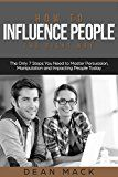 Free Kindle Book -   How to Influence People: The Right Way - The Only 7 Steps You Need to Master Persuasion, Manipulation and Impacting People Today (Social Skills Best Seller Book 6)