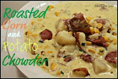 Dwell on Joy: Roasted Corn & Potato Chowder