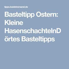 Basteltipp Ostern: Kleine HasenschachtelnDörtes Basteltipps