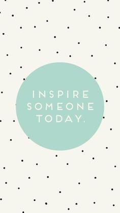 Inspire alguém hoje.tradução