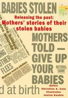 Releasing The Past: Mothers' Stories Of Their Stolen Babies
