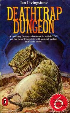 Deathtrap Dungeon (Fighting Fantasy, #6) by Ian Livingstone