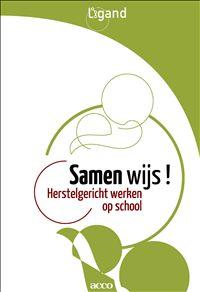 Samen wijs! : Herstelgericht werken op school - Ligand - plaatsnr. 454.22/017 #OrdeHouden #Onderwijs #Pesten
