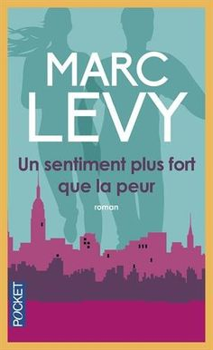 Buy Un sentiment plus fort que la peur by Marc Levy and Read this Book on Kobo's Free Apps. Discover Kobo's Vast Collection of Ebooks and Audiobooks Today - Over 4 Million Titles! Marc Lévy, Service Secret, First Site, Lus, Book Series, Bestselling Author, Nonfiction, My Books, Audiobooks