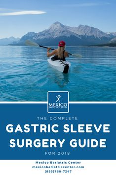 GASTRIC SLEEVE SURGERY: THE COMPLETE GUIDE FOR 2018 #wls #obesity #gastricsleeve #health #weightloss