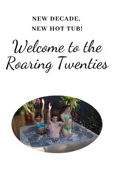 Roaring Twenties Why not start the new decade of with a new hot tub. Why not start the new decade of with a new hot tub. Roaring Twenties, The Twenties, Hot Tub Service, Hot Tub Cover, Happy Hot, Hot Springs, Welcome, Hot Tubs, Hampshire