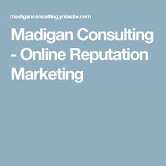 Madigan Consulting - Online Reputation Marketing
