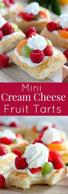 Mini Cream Cheese Fruit Tarts- A puff pastry tart shell filled with a no-bake lemon cream cheese filling and topped with fresh fruit and whipped cream.