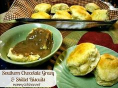 Mommy's Kitchen - Old Fashioned & Southern Style Cooking: Southern Buttermilk Biscuits & Chocolate Gravy