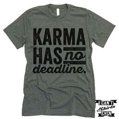 """The listing is for one short-sleeve unisex crew-neck t-shirt with """"Karma Has No Deadline"""" print. All t-shirts are unisex. We carry XS, S, M, L, XL, 2XL, 3XL. Laying Flat Measurements in Inches: Width"""