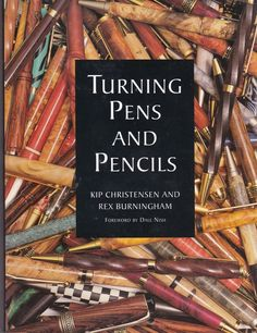 Turning Pens and Pencils Kip Christensen Rex Burningham Paperback Very Good