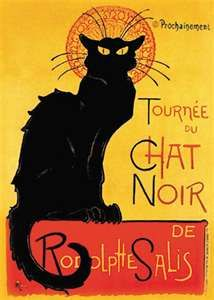 Chat noir...I lucked out and found a beautifully framed copy of this at my local Goodwill for 7 bucks...talk about a SCORE! =)