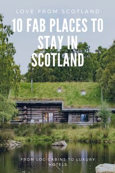 Places to stay in Scotland - romantic cottages to a luxury log cabins, here are Love From Scotland's picks of the best places to stay in Scotland. Holiday Cottages In Scotland, Cottages Scotland, Scotland Hotels, Scotland Holidays, Places In Scotland, Scotland Nature, Scotland Travel Guide, Scotland Vacation, Scotland Road Trip