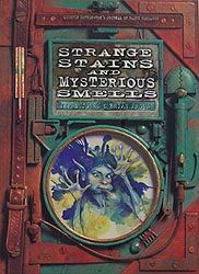 Strange Stains and Mysterious Smells by Brian Froud and Terry Jones