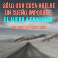El #miedo a #fracasar es lo único que te puede #detener de #triunfar. No lo permitas!!  www.welingtondesosa.com