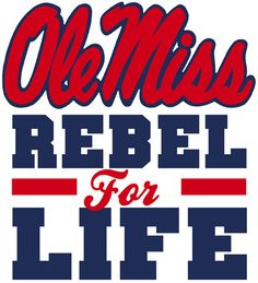 Ole Miss Rebels...