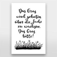 Das Gras wird gebeten über die Sache zu wachsen - Handlettering von Gelbkariert über artboxOne Wisdom Quotes, Love Quotes, Funny Quotes, Inspirational Quotes, Entrepreneur Motivation, Positive Affirmations, Quotations, Encouragement, Stress