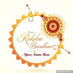 Happy Raksha Bandhan Greeting Card For Special Brother Name On Best Celebrate This Festival Raksha Bandhan Greeting Card Photo MAker Tools Creative, Online MAke Your name Writing Beautiful Happy Raksha Bandhan Wish You Dear Brother Wishes Images Edit Customized Name Text, Write My Name On 2021 Happy Raksha Bandhan Pictures Download Free Option. When Is Raksha Bandhan, Raksha Bandhan Pics, Raksha Bandhan Cards, Happy Raksha Bandhan Wishes, Raksha Bandhan Greetings, Rakhi Photo, Rakhi Cards, Rakhi Festival, Happy Rakhi
