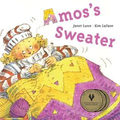 Amos's Sweater by Janet Lunn and Kim LaFave Best Children Books, Childrens Books, Used Books, My Books, Kids Awards, Award Winning Books, Knitting Books, Crochet Books, Book Gifts