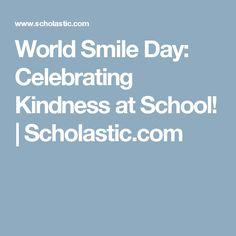 World Smile Day: Celebrating Kindness at School!   Scholastic.com