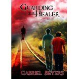 Guarding the Healer (Kindle Edition)By Gabriel Beyers
