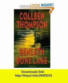 Beneath Bone Lake (9780843962437) Colleen Thompson , ISBN-10: 0843962437  , ISBN-13: 978-0843962437 ,  , tutorials , pdf , ebook , torrent , downloads , rapidshare , filesonic , hotfile , megaupload , fileserve