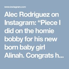 """Alec Rodriguez on Instagram: """"Piece I did on the homie bobby for his new born baby girl Alinah. Congrats homie! For appointment email: 👉alecrodrigueztat2@gmail.com👈…"""""""