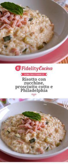 Risotto con zucchine, prosciutto cotto e Philadelphia