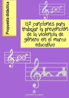 150 canciones para trabajar la prevención de la violencia de género en el marco educativo  Material para trabajar la violencia de género con motivo del 25 de noviembre. Talleres y tutorías Publicado por el ayuntamiento de Valencia