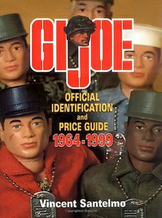 GI Joe Official Identification & Price Guide: (Collectibles): Book by Santelmo, Vincent Big Blue Whale, Gi Joe Doll, Military Action Figures, The Joe, Fiction And Nonfiction, Price Guide, Male Figure, Classic Toys, Old Toys