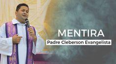 Padre Cleberson - O pecado da mentira