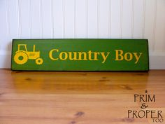 Country Boy Sign.... in John Deere Green by PrimandProperToo, $17.00
