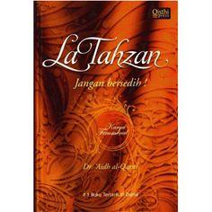 La Tahzan Aidh Al-Qarni Penulis: Dr. Aidh Al-Qarni Harga: Rp. 105.000 diskon 20% Harga Netto: Rp. 84.000 ==================== Info, Order/Pemesanan Buku: SMS/WA/Line: 085799163188 Web: www.tokobukuikhwan.com