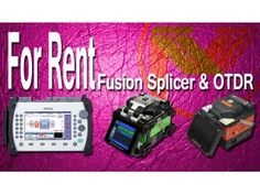 For Rent : Fusion Splicer dan OTDR