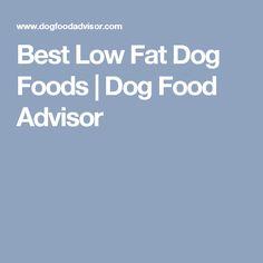 Best Low Fat Dog Foods | Dog Food Advisor